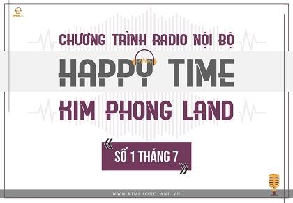 Chương trình phát thanh nội bộ – Happy Time Kim Phong Land: Số 1 tháng 7