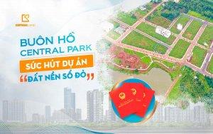 buon-ho-central-park-suc-hut-du-an-dat-nen-so-do
